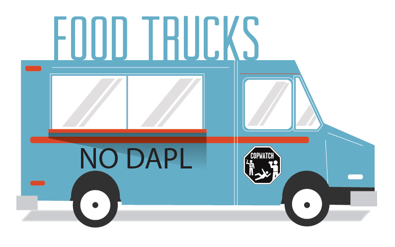 Support The NoDAPL Copwatch Food Truck